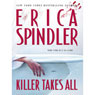 Killer Takes All (Unabridged) Audiobook, by Erica Spindler