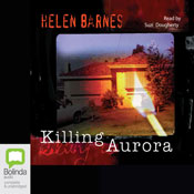 Killing Aurora (Unabridged) Audiobook, by Helen Barnes