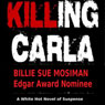 Killing Carla: A Novel of Suspense (Unabridged) Audiobook, by Billie Sue Mosiman
