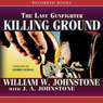 Killing Ground: The Last Gunfighter (Unabridged) Audiobook, by William Johnstone