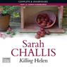 Killing Helen (Unabridged) Audiobook, by Sarah Challis
