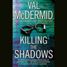 Killing the Shadows, by Val McDermid