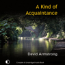 A Kind of Acquaintance (Unabridged) Audiobook, by David Armstrong