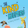 The Kind Keepers (Unabridged), by Nancy Morahan