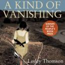 A Kind of Vanishing (Unabridged), by Lesley Thomson