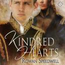 Kindred Hearts (Unabridged) Audiobook, by Rowan Speedwell
