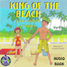 King of the Beach and Other Stories (Unabridged) Audiobook, by Mark Huff