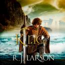 King: Books of the Infinite, Book 3 (Unabridged) Audiobook, by R.J. Larson