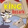 The King of Bozark (Unabridged) Audiobook, by Mary Carol Kileff
