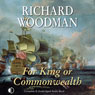 For King or Commonwealth (Unabridged) Audiobook, by Richard Woodman