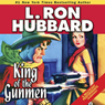 King of the Gunmen (Unabridged) Audiobook, by L. Ron Hubbard