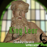 King Lear: Shakespeare Appreciated: (Unabridged, Dramatised, Commentary Options) (Unabridged), by William Shakespeare