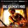 King Solomons Mines: A Radio Dramatization Audiobook, by Sir H. Robert Haggard