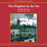 Kingdom by the Sea: A Journey Around the Coast of Britian (Unabridged), by Paul Theroux