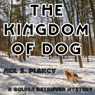 The Kingdom of Dog: Golden Retriever Mysteries, Book 2 (Unabridged) Audiobook, by Neil S. Plakcy