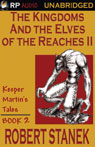 The Kingdoms and the Elves of the Reaches Book II (Unabridged) Audiobook, by Robert Stanek