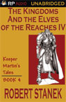 The Kingdoms and the Elves of the Reaches Book IV (Unabridged) Audiobook, by Robert Stanek
