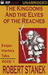 The Kingdoms and the Elves of the Reaches (Unabridged), by Robert Stanek