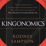 Kingonomics: Twelve Innovative Currencies for Transforming Your Business and Life Inspired by Dr. Martin Luther King, Jr. (Unabridged) Audiobook, by Rodney Sampson