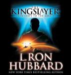 The Kingslayer: Seven Steps to the Arbiter (Unabridged), by L. Ron Hubbard