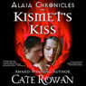 Kismets Kiss: A Fantasy Romance: Alaia Chronicles (Unabridged) Audiobook, by Cate Rowan