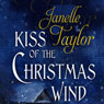 Kiss of the Christmas Wind (Unabridged), by Janelle Taylor