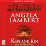Kiss and Kin (Unabridged) Audiobook, by Angela Lambert