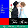 The Kiss (Unabridged), by Brian Jackson