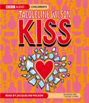 Kiss (Unabridged), by Jacqueline Wilson