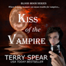 Kiss of the Vampire: Blood Moon Series (Unabridged) Audiobook, by Terry Spear