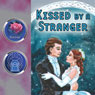 Kissed by a Stranger (Dramatized), by Fiona Karanina Leonard