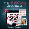 The Kissing Deadline (Unabridged), by Emily Evans