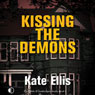 Kissing the Demons: Joe Plantagenet Murder Mysteries, Book 3 (Unabridged), by Kate Ellis