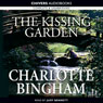 The Kissing Garden (Unabridged), by Charlotte Bingham
