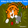 Kitten & Tiger Bedtime Tales, Volume 2 (Unabridged) Audiobook, by Sue Lyn