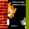 Kitten & Tiger Bedtime Tales, Volume 1 (Unabridged), by Sue Lyn