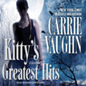 Kittys Greatest Hits: A Kitty Norville Book (Unabridged) Audiobook, by Carrie Vaughn