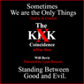 The KKK Coincidence: A True Story (Unabridged), by Will Bevis