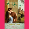 Knight Moves (Unabridged), by Jamaica Layne