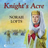 Knights Acre (Unabridged) Audiobook, by Norah Lofts