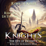 Knights: The Eye of Divinity: A Novel of Epic Fantasy (The Knights Series, Book 1) (Unabridged) Audiobook, by Robert E. Keller