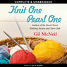 Knit One, Pearl One: A Beach Street Knitting Society Novel, Book 3 (Unabridged), by Gil McNeil