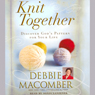 Knit Together, by Debbie Macomber