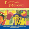 Knitting Memories: Reflections on the Knitters Life Audiobook, by Lela Nargi