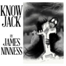 Know Jack (Unabridged) Audiobook, by James Ninness