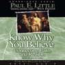 Know Why You Believe: Connecting Faith and Reason (Unabridged), by Paul E. Little