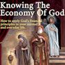 Knowing the Economy of God: How to Apply Gods Financial Principles to Your Normal and Everyday Life (Unabridged) Audiobook, by Thomas Meaglia