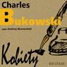 Kobiety (Women) (Unabridged) Audiobook, by Charles Bukowski