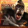 Kong: King of Skull Island (Unabridged) Audiobook, by Joe DeVito