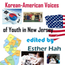 Korean-American Voices of Youth in New Jersey (Unabridged), by Esther Hah